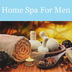 Home Spa for Men